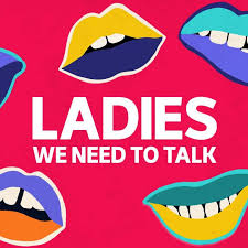 Ladies We need to Talk- Best Australian podcasts for women
