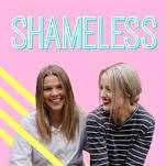 Shameless-Best Australian podcasts for women