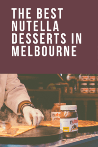the best nutella desserts in melbourne