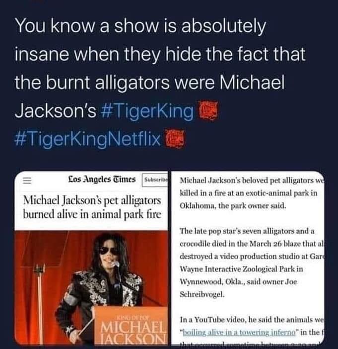 TIGER KING MICHAEL JACKSONS ALIGATORS