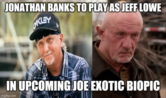 WHO WOULD PLAY JONATHAN BANKS TIGER KING MOVIE