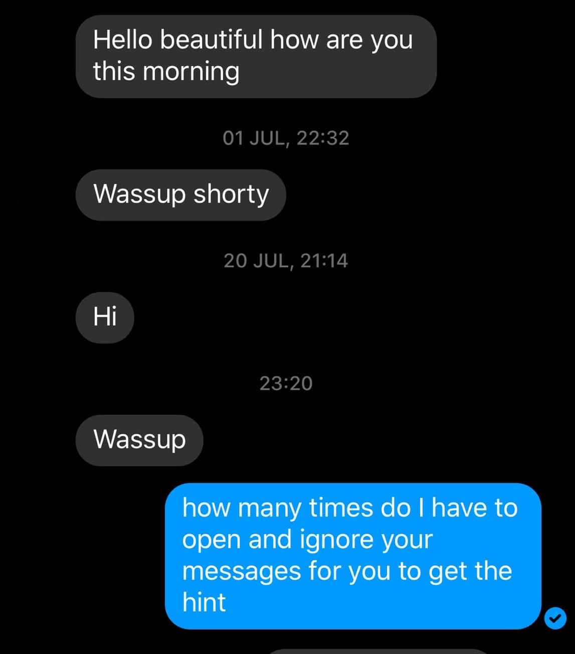 How many times do I have to ignore your messages?